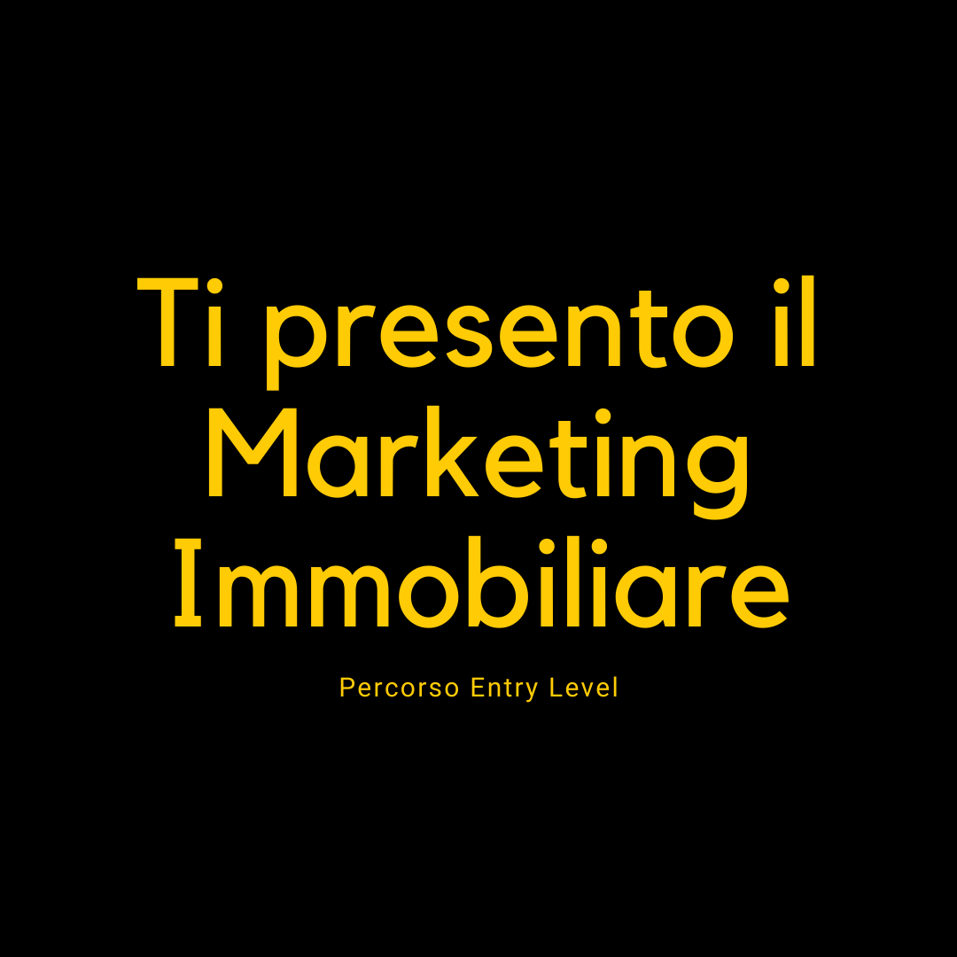 ti presento il marketing immobiliare